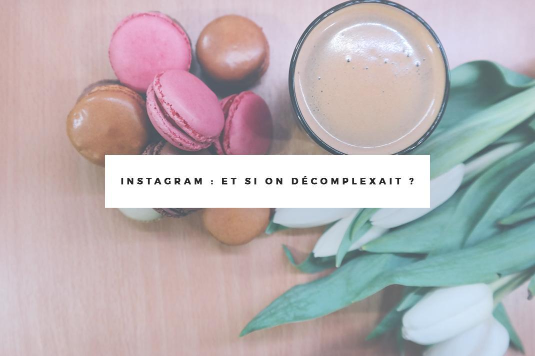Instagram : Et si on décomplexait ?