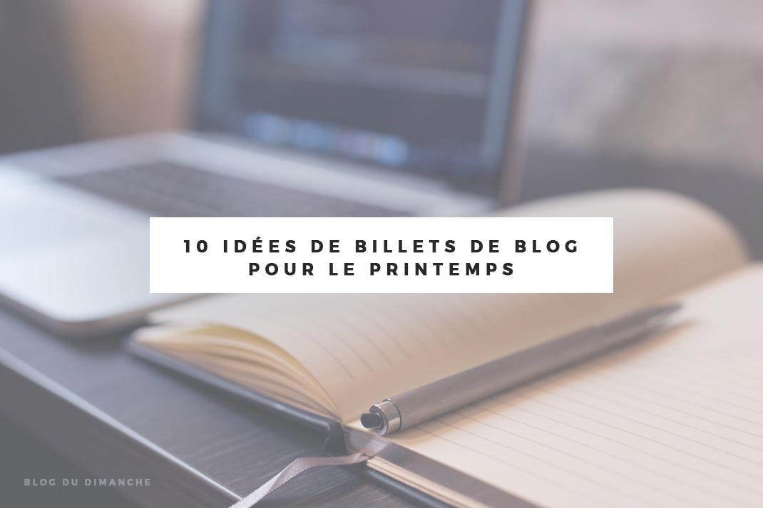 10 idées de billets de blog pour le printemps
