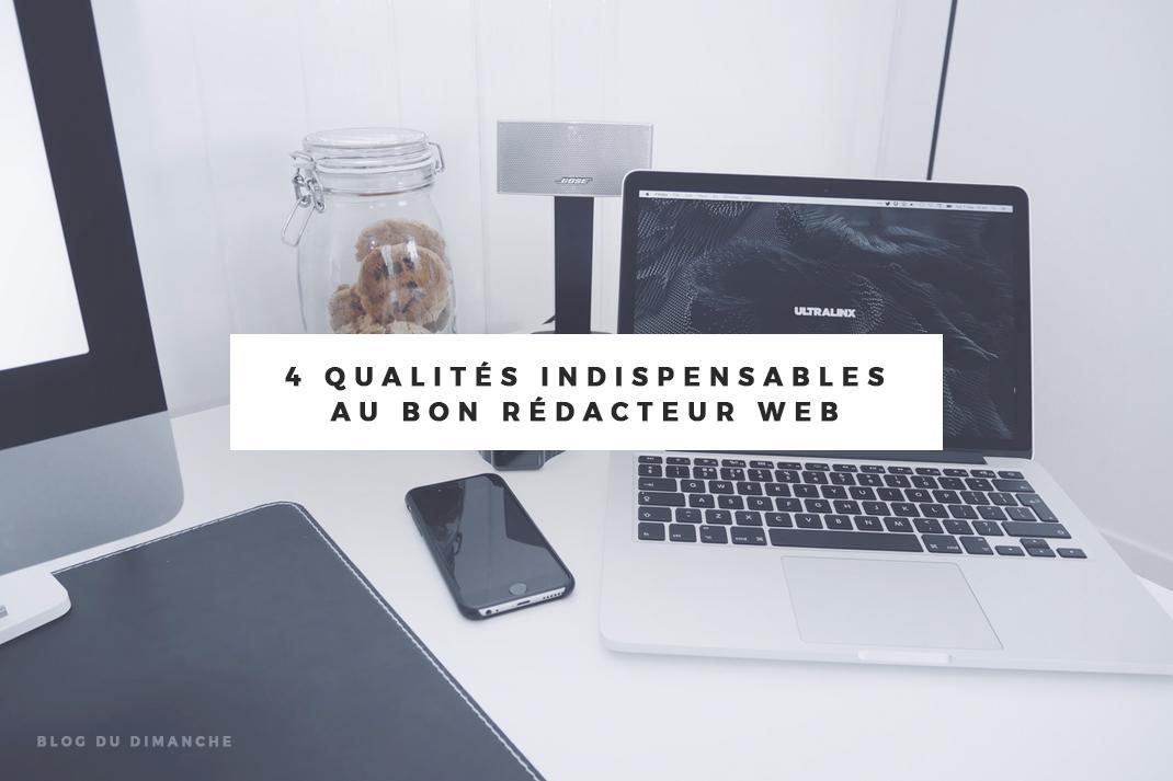 4 qualités indispensables au bon rédacteur web