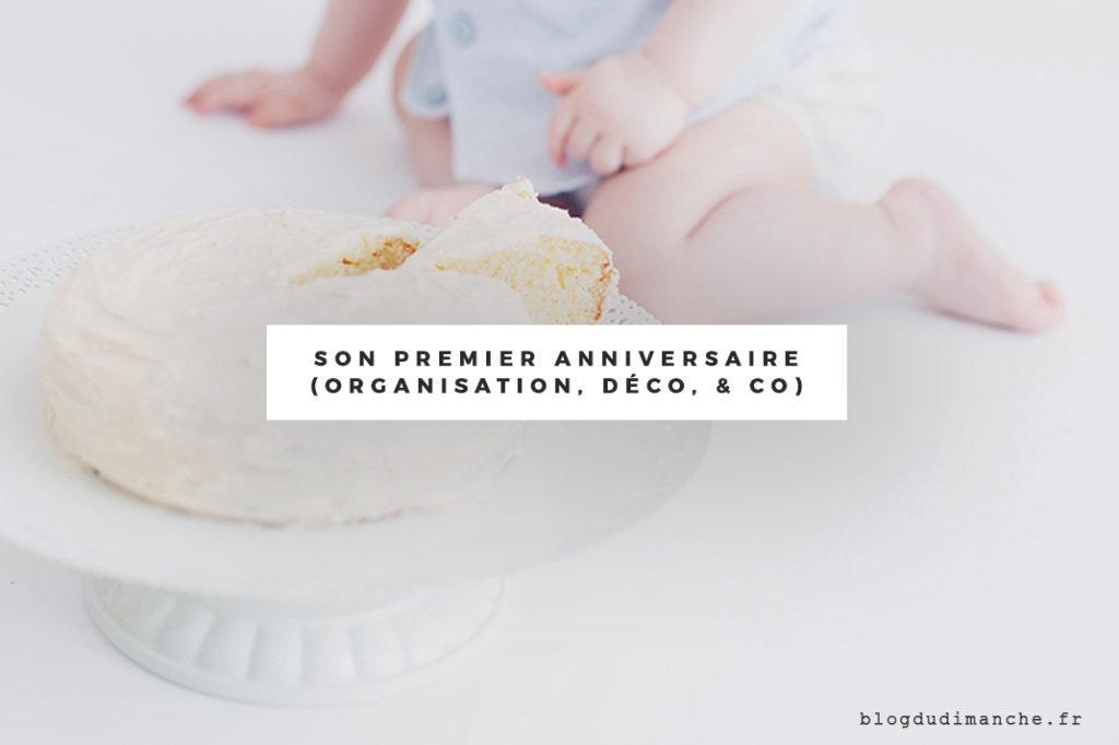 Le premier d'anniversaire de mon fils (Organisation, Déco, et Tutti Quanti)