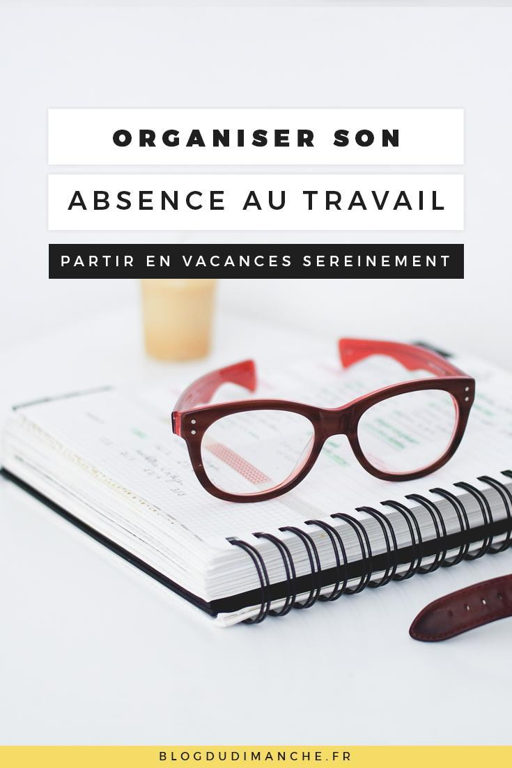 Si vous avez tendance à être stressés et débordés par la préparation de votre absence au travail, ce billet pourrait vous aider !