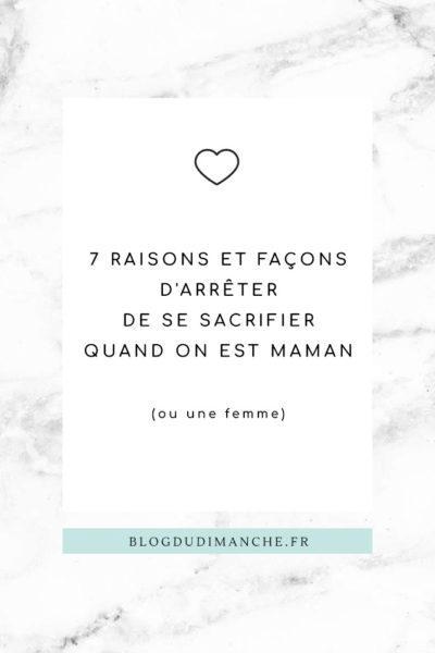 7 raisons et façons d'arrêter de se sacrifier quand on est maman (ou une femme)