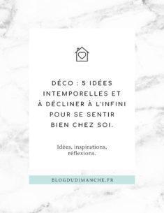 Déco : 5 idées intemporelles et à décliner à l'infini pour se sentir bien chez soi.