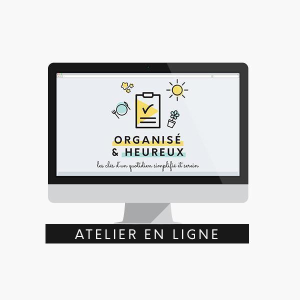Atelier en ligne, Organisé et Heureux