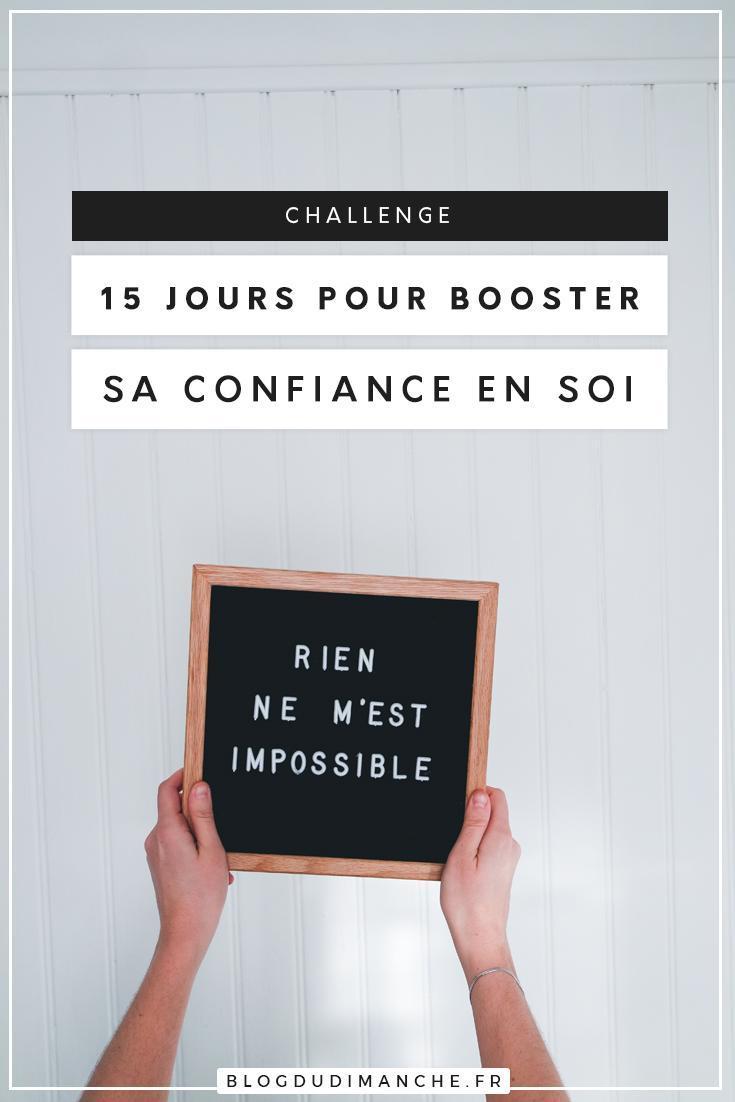 Si vous cherchez un moyen d'avoir davantage confiance en vous, ce billet et ce challenge pourraient vous y aider !